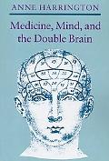 Medicine, Mind, and the Double Brain A Study in Nineteenth-Century Thought