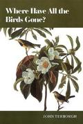 Where Have All the Birds Gone? Essays on the Biology and Conservation of Birds That Migrate ...