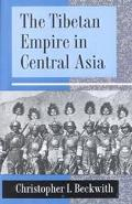 Tibetan Empire in Central Asia A History of the Struggle for Great Power Among T
