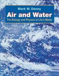 Air and Water The Biology and Physics of Life's Media