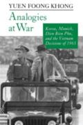 Analogies at War Korea, Munich, Dien Bien Phu, and the Vietnam Decisions of 1965