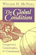 Global Condition Conquerors, Catastrophes, and Community