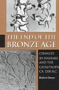 End of the Bronze Age Changes in Warfare and the Catastrophe Ca. 1200 B.C.