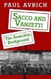 Sacco and Vanzetti The Anarchist Background