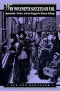 Why Movements Succeed or Fail Opportunity, Culture, and the Struggle for Woman Suffrage