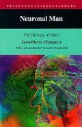 Neuronal Man The Biology of Mind