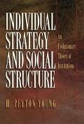 Individual Strategy and Social Structure An Evolutionary Theory of Institutions