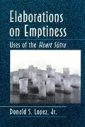 Elaborations on Emptiness Uses of the Heart Sutra