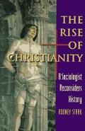 Rise of Christianity A Sociologist Reconsiders History