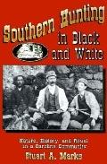 Southern Hunting in Black and White Nature, History, and Ritual in a Carolina Community