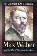 Max Weber+idea of Economic Sociology