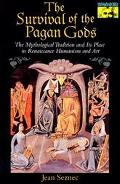 Survival of the Pagan Gods The Mythological Tradition and Its Place in Renaissance Humanism ...