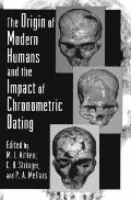 The Origin of Modern Humans and the Impact of Chronometric Dating