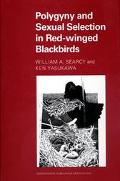 Polygyny and Sexual Selection in Red-Winged Blackbirds (Monographs in Behavior and Ecology)