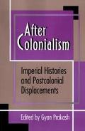After Colonialism Imperial Histories and Postcolonial Displacements