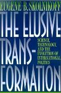 Elusive Transformation Science, Technology, and the Evolution of International Politics
