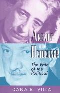 Arendt and Heidegger The Fate of the Political