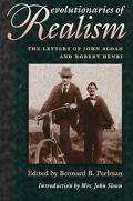 Revolutionaries of Realism The Letters of John Sloan and Robert Henri