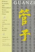 Guanzi Political, Economic, and Philosophical Essays from Early China, a Study and Translation