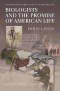 Biologists and the Promise of American Life From Meriwether Lewis to Alfred Kinsey