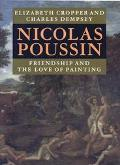 Nicolas Poussin Friendship and the Love of Painting