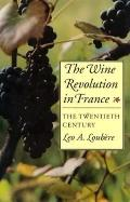 Wine Revolution in France: The Twentieth Century