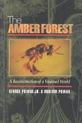 Amber Forest A Reconstruction of a Vanished World