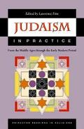 Judaism in Practice From the Middle Ages Through the Early Modern Period