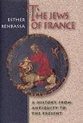 Jews of France A History from Antiquity to the Present
