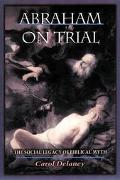 Abraham on Trial The Social Legacy of Biblical Myth