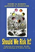 Should We Risk It? Exploring Environmental, Health, and Technological Problem Solving