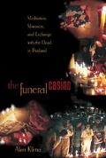 Funeral Casino Meditation, Massacre, and Exchange With the Dead in Thailand