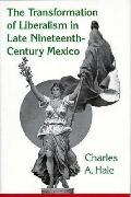 Transformation of Liberalism in Late Nineteenth-Century Mexico - Charles A. Hale - Hardcover