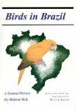 Birds in Brazil A Natural History