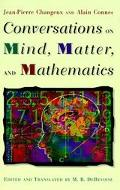 Conversations on Mind, Matter, and Mathematics - Jean-Pierre Pierre Changeux - Hardcover