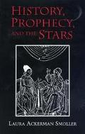 History, Prophecy, and the Stars: The Christian Astrology of Pierre d'Ailly, 1350-1420 - Lau...