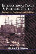 International Trade and Political Conflict Commerce, Coalitions, and Mobility
