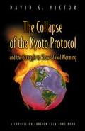 Collapse of the Kyoto Protocol and the Struggle to Slow Global Warming