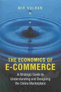 Economics of E-Commerce A Strategic Guide to Understanding and Designing the Online Marketplace