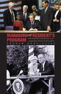 Managing the President's Program Presidential Leadership and Legislative Policy Formulation
