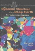 Dynamic Structure of the Deep Earth An Interdisciplinary Approach