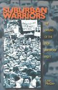Suburban Warriors The Origins of the New American Right