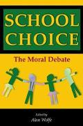 School Choice The Moral Debate