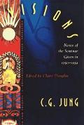 Visions Notes of the Seminar Given in 1930-1934 by C.G. Jung