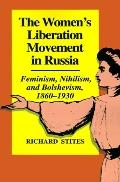 Women's Liberation Movement in Russia Feminism, Nihilism and Bolshevism, 1860-1930