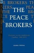 The Peace Brokers: Mediators in the Arab-Israeli Conflict, 1948-1979 - Saadia Touval - Paper...