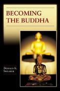 Becoming the Buddha The Ritual of Image Consecration in Thailand