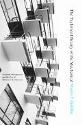 Taylorized Beauty of the Mechanical Scientific Management and the Rise of Modernist Architec...