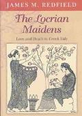 Locrian Maidens Love and Death in Greek Italy