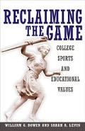 Reclaiming the Game College Sports and Educational Values